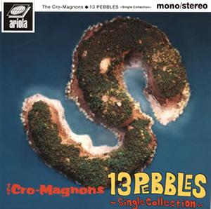 ザ・クロマニヨンズ / 13 PEBBLES〜Single Collection〜 [紙ジャケット仕様]