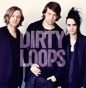 ダーティ・ループス / DIRTY LOOPS
