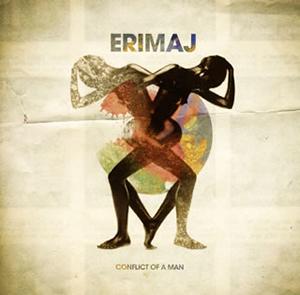 ERIMAJ / CONFLICT OF A MAN