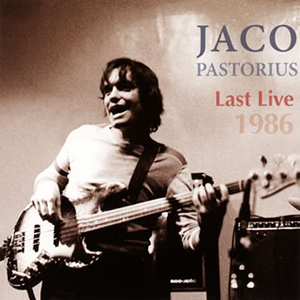 ジャコ・パストリアス / ラスト・ライヴ 1986
