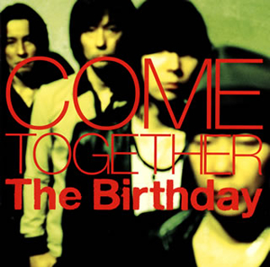 The Birthday / COME TOGETHER