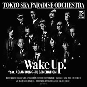 TOKYO SKA PARADISE ORCHESTRA / Wake Up! feat.ASIAN KUNG-FU GENERATION