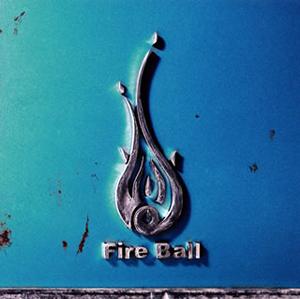 Fire Ball / one