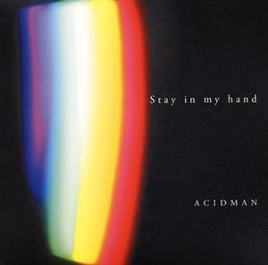 ACIDMAN / Stay in my hand [紙ジャケット仕様] [限定]