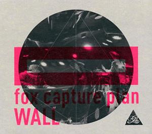 fox capture plan / WALL [デジパック仕様]