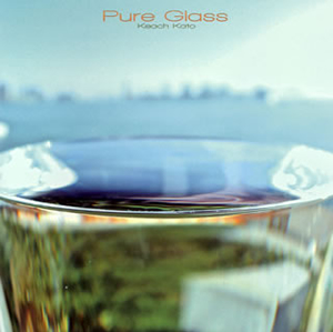 Keach Kato / Pure Glass