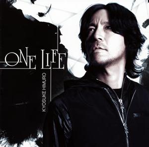 KYOSUKE HIMURO / ONE LIFE