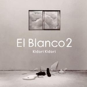 Kidori Kidori / El Blanco 2