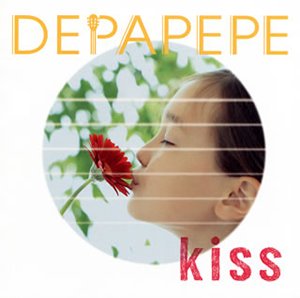 DEPAPEPE / Kiss