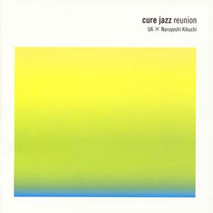UA×菊地成孔 / cure jazz reunion [SA-CDハイブリッド]