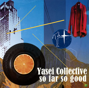 Yasei Collective / so far so good