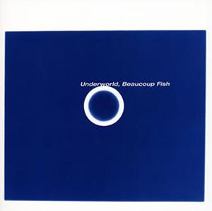 アンダーワールド / Beaucoup Fish