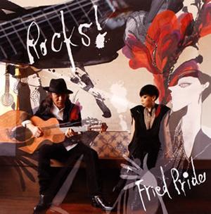 フライド・プライド / Rocks!