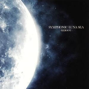 SYMPHONIC LUNA SEA-REBOOT- 藤原いくろう / 東京フィルハーモニーso.