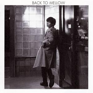 中田裕二 / BACK TO MELLOW [CD+DVD] [限定]