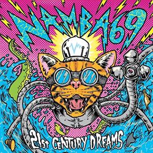 NAMBA69 / 21st CENTURY DREAMS