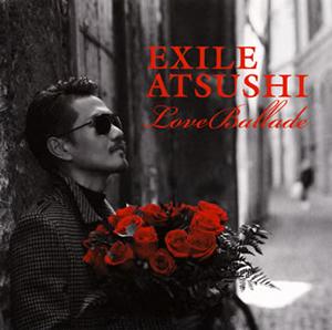 EXILE ATSUSHI / Love Ballade [CD+DVD]
