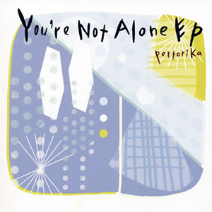 pertorika / You're Not Alone EP