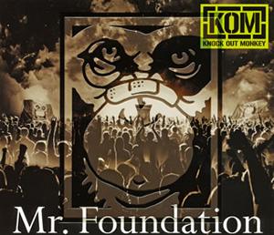 KNOCK OUT MONKEY / Mr.Foundation