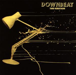小林太郎 / DOWNBEAT