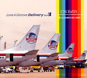UNCHAIN / Love&Groove Delivery Vol.3 [紙ジャケット仕様]