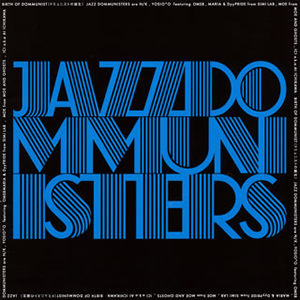 JAZZ DOMMUNISTERS / BIRTH OF DOMMUNIST(ドミュニストの誕生)