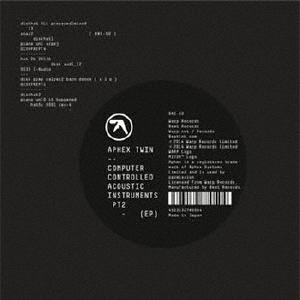 エイフェックス・ツイン / コンピューター・コントロールド・アコースティック・インストゥルメンツ・パート2 EP