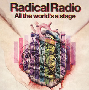 Radical Radio / All the world's a stage