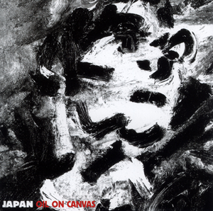 JAPAN / オイル・オン・キャンヴァス [SHM-CD]