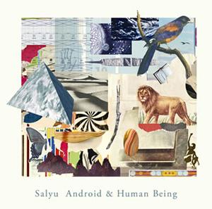 Salyu / Android&Human Being [紙ジャケット仕様] [2CD] [限定]