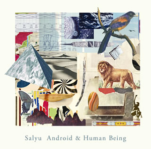 Salyu / Android&Human Being