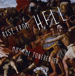 MO'SOME TONEBENDER / Rise from HELL