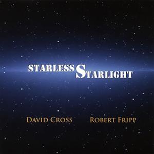 デヴィッド・クロス=ロバート・フリップ / スターレス・スターライト〜暗黒の星美 [紙ジャケット仕様] [SHM-CD]
