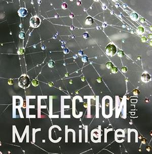 "Mr.Children / REFLECTION""Drip"" [紙ジャケット仕様]"