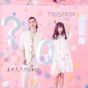 TRUSTRICK / 未来形Answer E.P.(TYPE A) [CD+DVD]