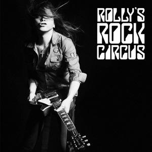ROLLY / ROLLY'S ROCK CIRCUS〜70年代の日本のロックがROLLYに与えた偉大なる影響とその影と光〜