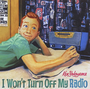Ken Yokoyama / I Won't Turn Off My Radio