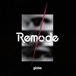globe / Remode 1 [2CD]