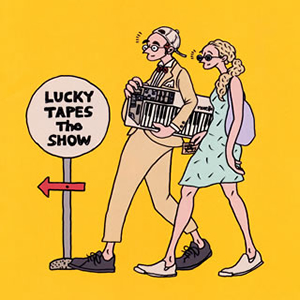 LUCKY TAPES / The SHOW