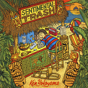 Ken Yokoyama / SENTIMENTAL TRASH