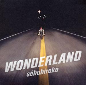 sebuhiroko / WONDERLAND [紙ジャケット仕様]