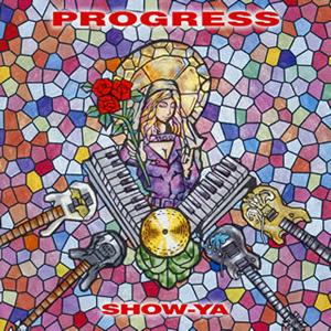 SHOW-YA / PROGRESS