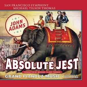アダムズ:アブソルート・ジェスト / グランド・ピアノラ・ミュージック ティルソン・トーマス / サンフランシスコso. 他 [SA-CDハイブリッド]