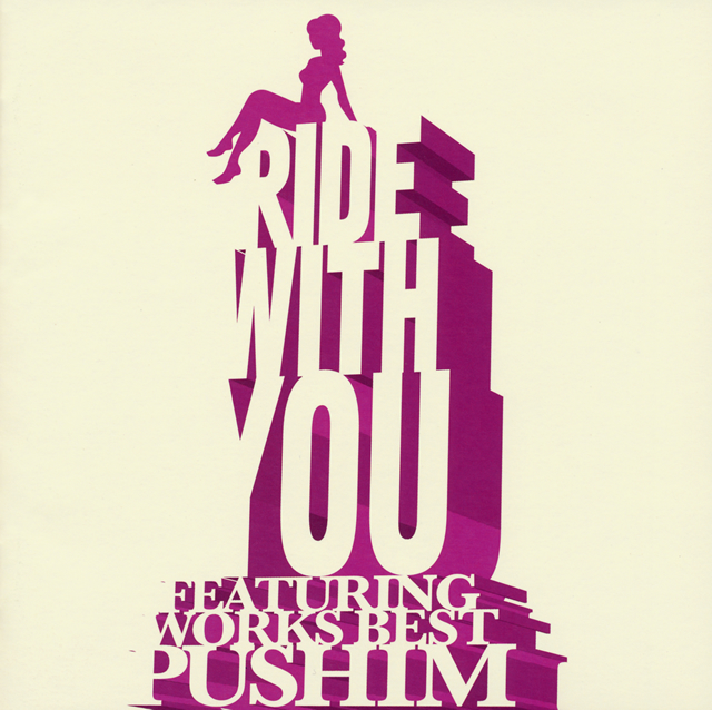 PUSHIM / RIDE WITH YOU〜FEATURING WORKS BEST〜