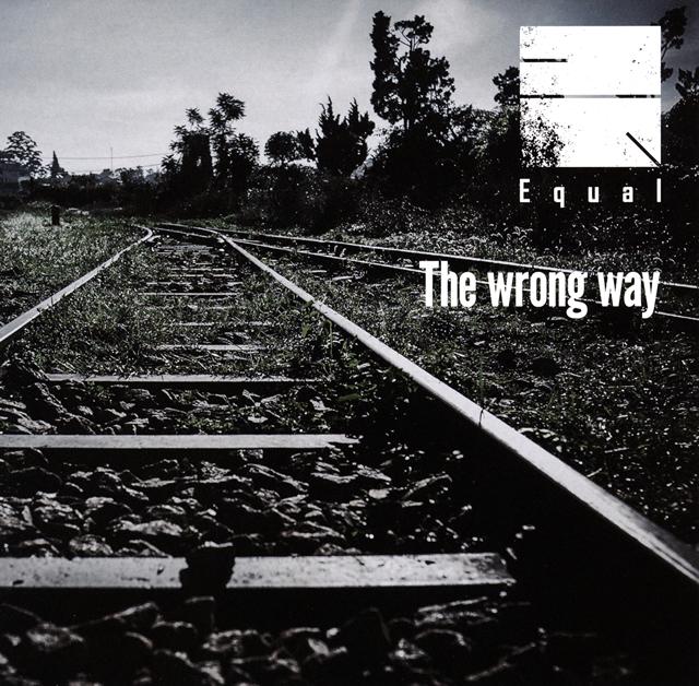 Equal / The wrong way