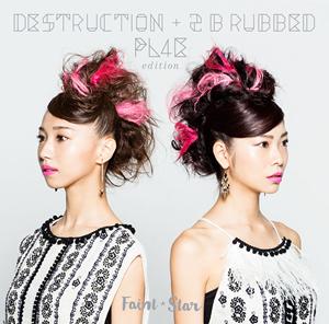 Faint★Star / DESTRUCTION+2 B rubbed PL4E edition