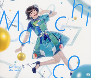 Machico / fantastic dreamer [CD+DVD] [限定]
