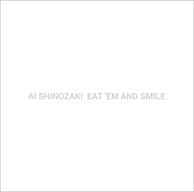 篠崎愛 / EAT 'EM AND SMILE