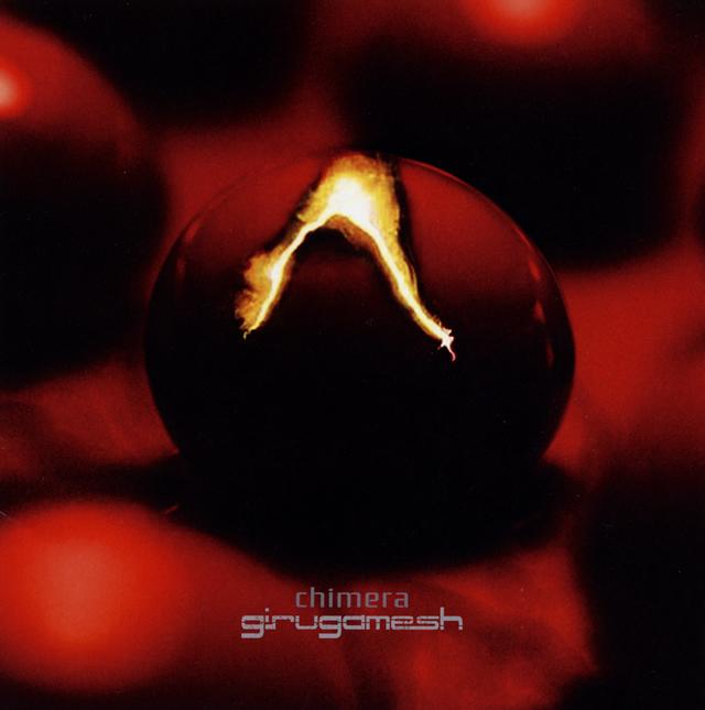 ギルガメッシュ / キメラ(A盤) [CD+DVD]