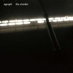 agraph / the shader [紙ジャケット仕様]